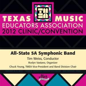 2012 Texas Music Educators Association (TMEA): All-State 5A Symphonic Band