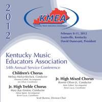 2012 Kentucky Music Educators Association (KMEA): Children's Chorus, Junior High Treble Chorus & Junior High Mixed Chorus