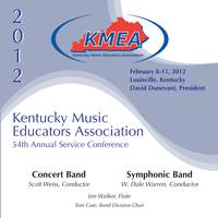 2012 Kentucky Music Educators Association (KMEA): All-State Concert Band & All-State Symphonic Band