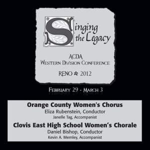 2012 American Choral Directors Association, Western Division (ACDA): Orange County Women's Chorus & Clovis East High School Women's Chorale