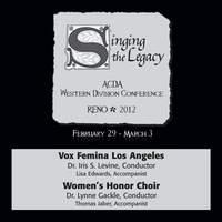 2012 American Choral Directors Association, Western Division (ACDA): Vox Femina Los Angeles & Women's Honor Choir