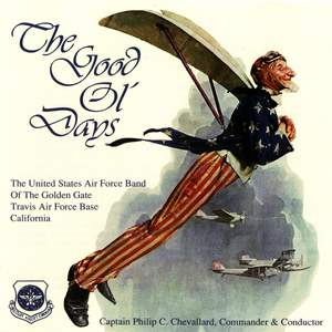 United States Air Force Band of the Golden Gate: The Good Ol' Days