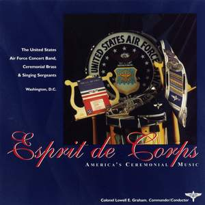 United States Air Force Concert Band: Esprit De Corps