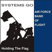 United States Air Force Band of Flight: Systems Go!