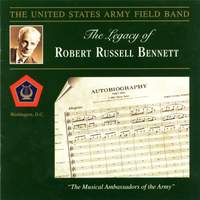 United States Army Field Band: The Legacy of Robert Russell Bennett