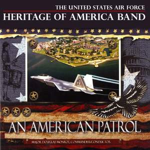 United States Air Force Heritage of America Band: An American Patrol