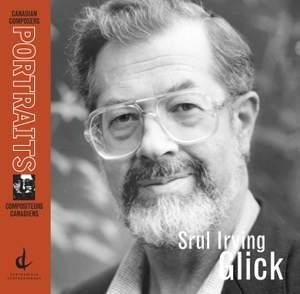 Glick, S.I.: Canadian Composers Portraits