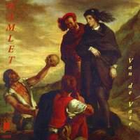Van de Vate: Hamlet (Opera and Music Theater, Vol. 6)