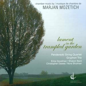 Mozetich, M.: Lament in the Trampled Garden Product Image