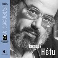 Hetu, J.: Canadian Composers Portraits
