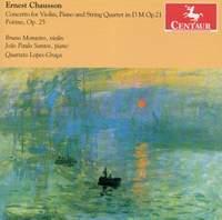Chausson: Concerto for Violin, Piano & String Quartet & Poème
