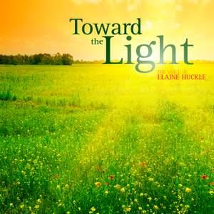 Toward the Light: The Voice of Elaine Huckle