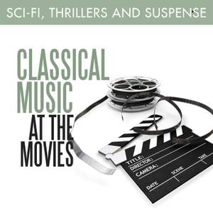 Classical Music at the Movies - Sci-Fi, Thrillers & Suspense