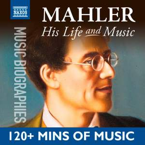 Mahler: His Life In Music Product Image
