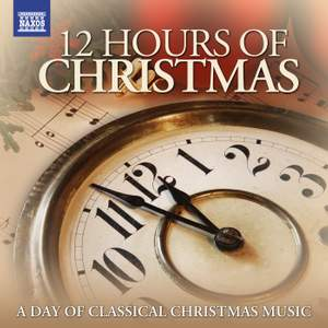 12 Hours of Christmas - A Day of Classical Christmas Music