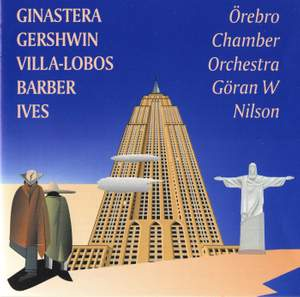 Ginastera, Gershwin, Barber, Villa-Lobos & Ives