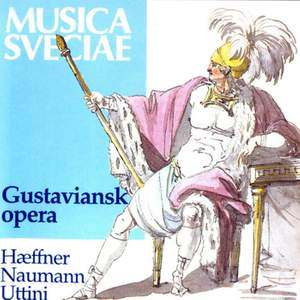 Gustavian Opera: Uttini, Haeffner & Naumann