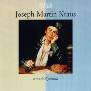 Joseph Martin Kraus – A Musical Portrait