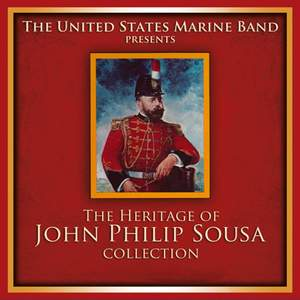 PRESIDENT'S OWN UNITED STATES MARINE BAND: The Heritage of John Philip Sousa Collection
