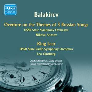Balakirev: Overture on Themes of 3 Russian Songs & Music to King Lear
