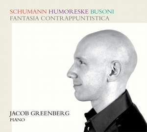 Schumann: Humoreske & Busoni: Fantasia contrappuntistica