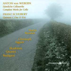 Webern: Complete Works for Cello & Schubert: String Quintet
