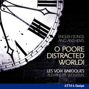 O Poore Distracted World!