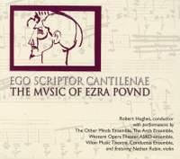Ego Scriptor Cantilenae - The Music of Ezra Pound