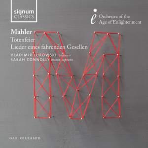 Mahler: Totenfeier & Lieder eines fahrenden Gesellen