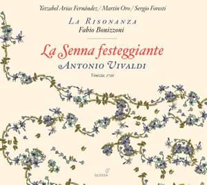 Vivaldi: La Senna Festeggiante, RV 693