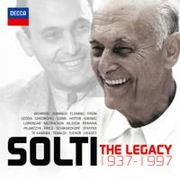 Georg Solti: The Legacy 1937-1997