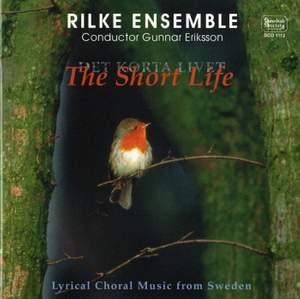 Det korta livet / The Short Life – Lyrical Choral Music from Sweden