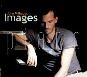 John Milbauer: Images for piano Product Image
