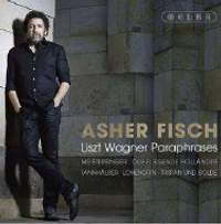 Asher Fisch: Liszt Wagner Paraphrases