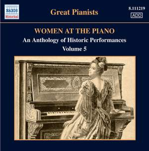 Great Pianists - Women at the Piano Volume 5