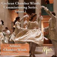 Cochran Chamber Winds Commissioning Series, Vol. 1