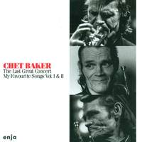 Baker, Chet: My Favourite Songs, Vols. 1 and 2 (The Last Great Concert)