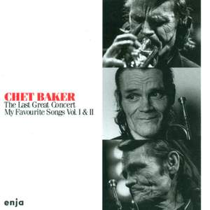 Baker, Chet: My Favourite Songs, Vols. 1 and 2 (The Last Great Concert) Product Image