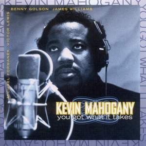 Mahogany, Kevin: You Got What It Takes
