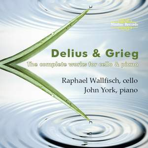 Delius & Grieg: The Complete Works for Cello & Piano