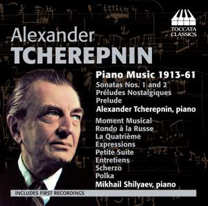 Tcherepnin: Piano Music 1915-61