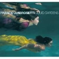 Ambrosetti, Franco: Liquid Gardens