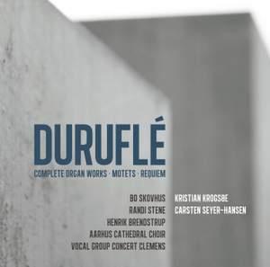 Durufle: Complete Organ Works, Motets & Requiem