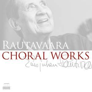 Rautavaara: Choral Works