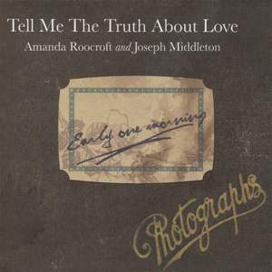 Tell me the truth about love…