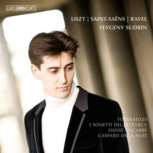 Yevgeny Sudbin plays Liszt, Ravel & Saint-Saëns