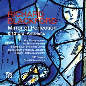 Richard Blackford: Mirror of Perfection & Choral Anthems