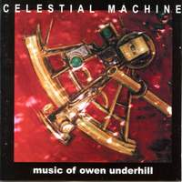 Celestial Machine - Music of Owen Underhill
