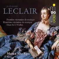Leclair: Récréations de musique Nos. 1 & 2 & Duo Sonatas