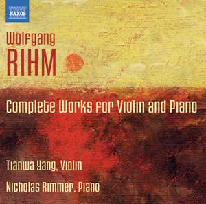 Wolfgang Rihm: Complete Works for Violin and Piano